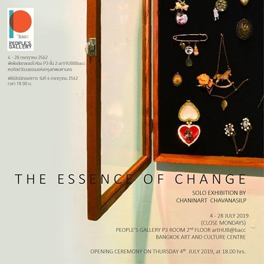 """นิทรรศการ """"THE ESSENCE OF CHANGE"""""""