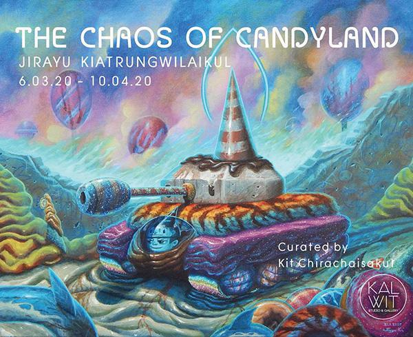 """นิทรรศการ """"The chaos of candyland"""""""