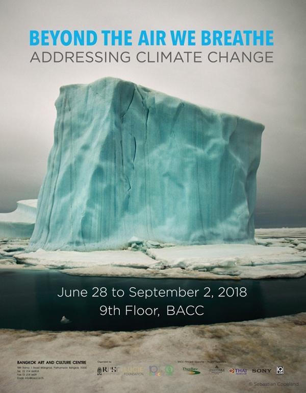 """นิทรรศการภาพถ่าย """"Beyond the Air We Breathe: Addressing causes and effects of climate change"""""""