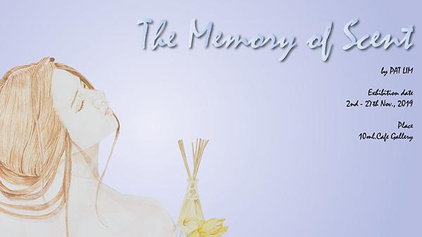 """นิทรรศการ """"The Memory of Scent"""""""