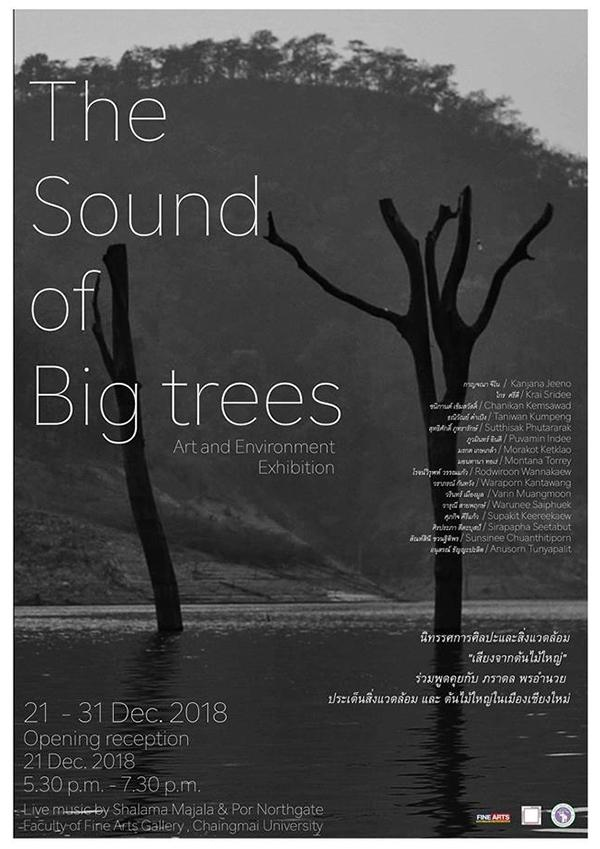 """นิทรรศการศิลปะและสิ่งแวดล้อม """"The sound of big trees"""""""