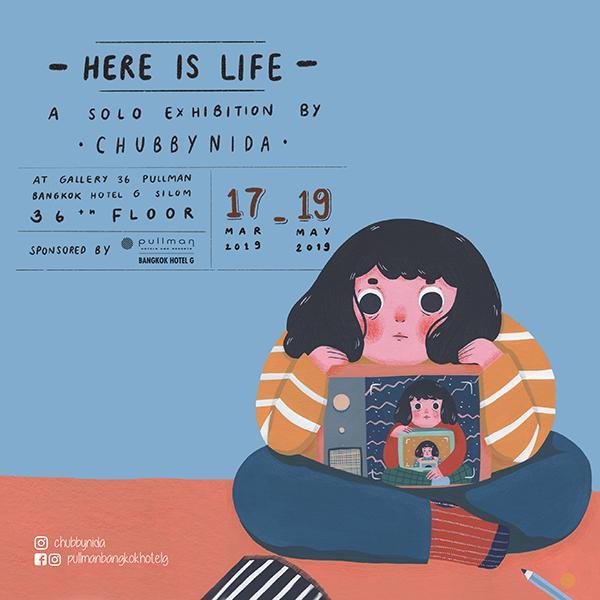 """นิทรรศการศิลปะ """"Here is Life"""""""