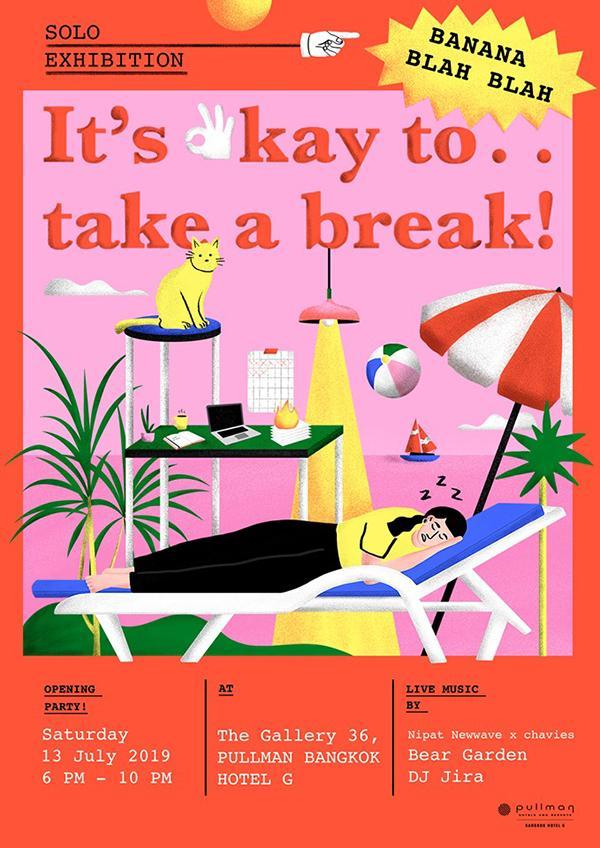 """นิทรรศการ """"It's Okay to Take a Break"""""""