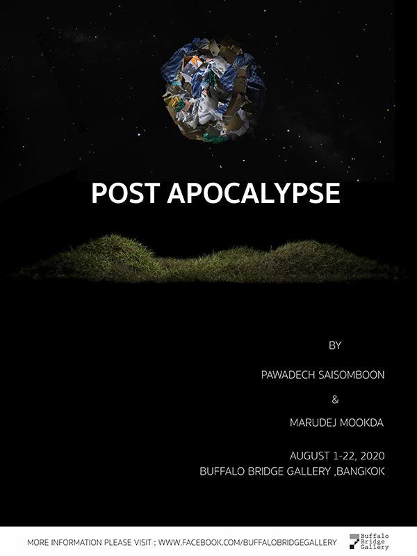 """นิทรรศการ """"โลกหลังหายนะ : Post Apocalypse"""""""