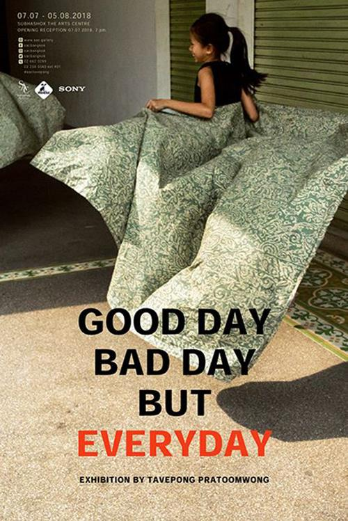 """นิทรรศการภาพถ่าย """"GOOD DAY BAD DAY BUT EVERYDAY"""""""