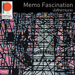 """นิทรรศการ """"บันทึกความงาม : Memo Fascination"""""""