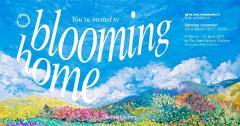 """นิทรรศการ """"blooming home"""""""