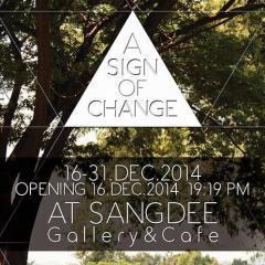 """นิทรรศการ """"A Sign of Change"""""""