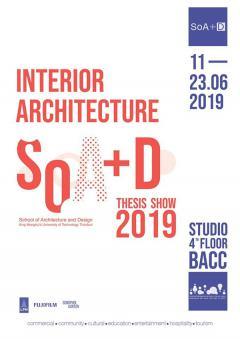 """นิทรรศการศิลปนิพนธ์ """"SoA+D Interior Architecture Thesis Show 2019"""""""