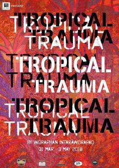 """นิทรรศการ """"ถังแดงแสลงใจ : Tropical Trauma"""""""