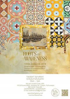 """นิทรรศการศิลปะ """"Roots of Awareness"""""""