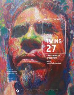"""นิทรรศการ """"แฝด 27 : ความเป็นอื่นจากตัวตน"""" (Twin 27 : The Other Side of Identity)"""