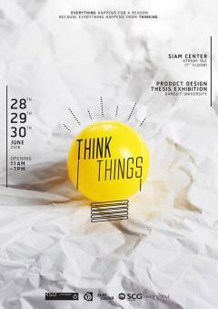 """นิทรรศศิลปนิพนธ์ """"Think Things"""""""