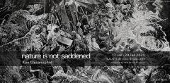 """นิทรรศการ """"ธรรมชาติไม่รู้สึก : Nature is not saddened"""""""