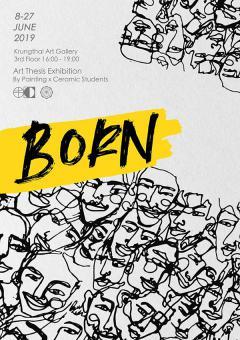 """นิทรรศการศิลปนิพนธ์ """"Born"""""""