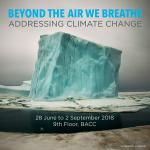"นิทรรศการภาพถ่าย ""Beyond the Air We Breathe: Addressing causes and effects of climate change"""