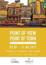 """นิทรรศการศิลปกรรม """"มุมมอง มุมเมือง : Point of View, Point of Town"""""""