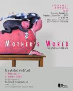 """นิทรรศการ """"โลกของแม่ : Mother's World"""""""