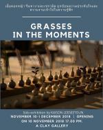 """นิทรรศการ """"GRASSES IN THE MOMENT"""""""