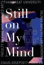 """นิทรรศการ """"ธ สถิตในใจ : Still on My Mind"""""""